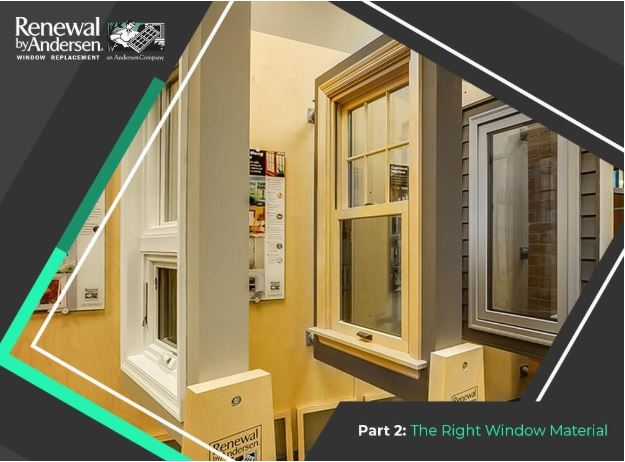 Successful Window Replacement: 3 Key Factors to Consider – Part 2: The Right Window Material